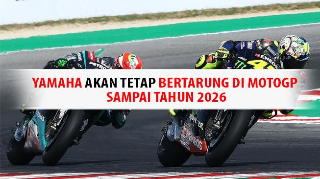Yamaha Tetap Bertarung di MotoGP Sampai 2026