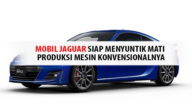 Jaguar Siap Menyuntik Mati Produksi Mesin Konvensional