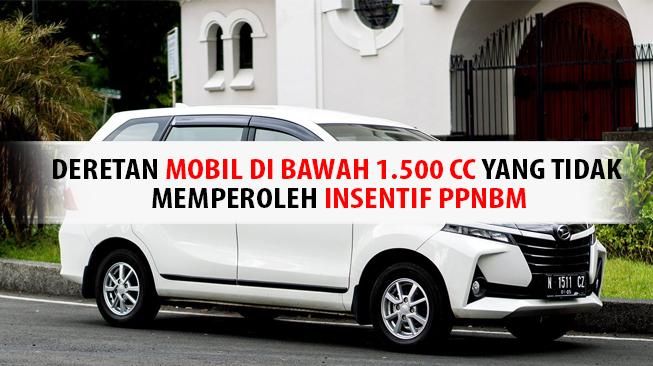 Mobil di Bawah 1.500 CC yang Tidak Memperoleh Insentif PPnBM