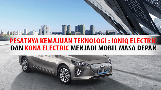 IONIQ Electric Dan Kona Electric